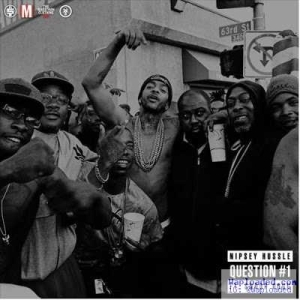 Nipsey Hussle - Question #1 (ft. Snoop Dogg)